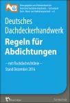 Deutsches Dachdeckerhandwerk - Regeln für Abdichtungen.