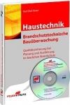 Brandschutztechnische Bauüberwachung Haustechnik. Mit CD-ROM