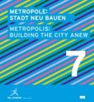 Metropole 7: Stadt neu bauen.