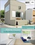 Kleine Häuser - große Wohnarchitektur.