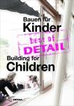 Bauen für Kinder - best of DETAIL