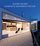 Kleine Häuser - kompakte Wohnarchitektur
