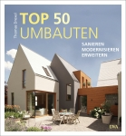 TOP 50 Umbauten - Sanieren, modernisieren, erweitern