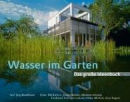 Wasser im Garten. Das große Ideenbuch.