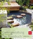 Gartengestaltung - Das Praxisbuch.