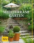 Mediterrane Gärten gestalten.