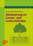 Bewässerung im Garten- und Landschaftsbau.