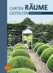Garten – Räume – Gestalten.