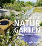 Der gestaltete Naturgarten.