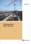 Handbuch wasserundurchlässige Bauwerke. Praxishandbuch Weiße Wannen