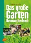 Das große Garten-Heimwerkerbuch.