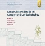 Konstruktionsdetails im Garten- und Landschaftsbau. Band 2.
