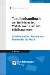 Tabellenhandbuch zur Ermittlung des Verkehrs- & Beleihungswerts