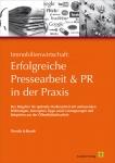 Immobilienwirtschaft: Erfolgreiche Pressearbeit und PR in der Praxis.