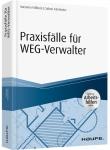 Praxisfälle für WEG-Verwalter - inkl. Arbeitshilfen online.