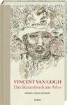 Vincent van Gogh - Das Skizzenbuch aus Arles