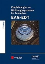 Empfehlungen zu Dichtungssystemen im Tunnelbau EAG-EDT