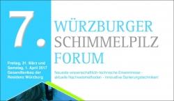 7. Würzburger Schimmelpilz-Forum am 31.3./1.4.17!