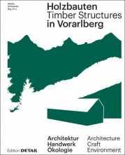 Holzbauten in Vorarlberg.