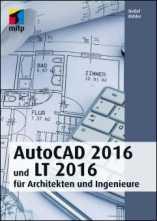 autocad 2016 und lt 2016 f r architekten und ingenieure medienservice architektur und bauwesen. Black Bedroom Furniture Sets. Home Design Ideas