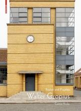 Walter Gropius - Bauten & Projekte.
