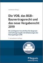 Die VOB, das BGB-Bauvertragsrecht und neues Vergaberecht 2019