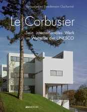 Le Corbusier  – Sein internationales Werk im Welterbe der UNESCO.