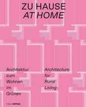 Zu Hause: Architektur zum Wohnen im Grünen