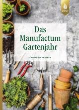 Das Manufactum-Gartenjahr.