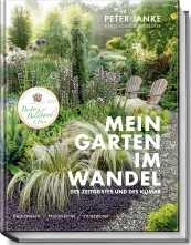 Peter Janke: Mein Garten im Wandel