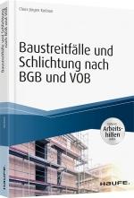 Baustreitfälle und Schlichtung nach BGB und VOB - inkl. Arbeitshilfen online.