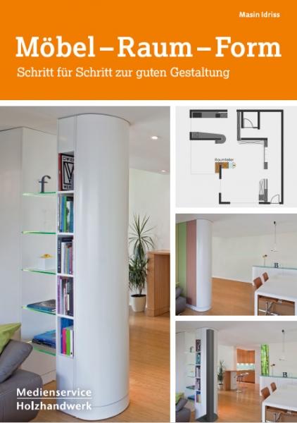 Möbel - Raum - Form. Optimale Raumgestaltung.