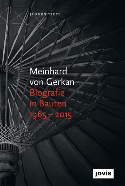 architekturfachbuch meinhard von gerkan biografie in bauten 1965 2015. Black Bedroom Furniture Sets. Home Design Ideas