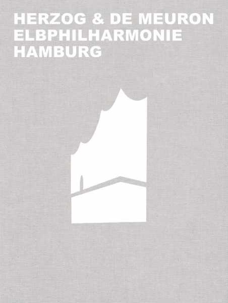 Herzog und de Meuron: Elbphilharmonie, Hamburg