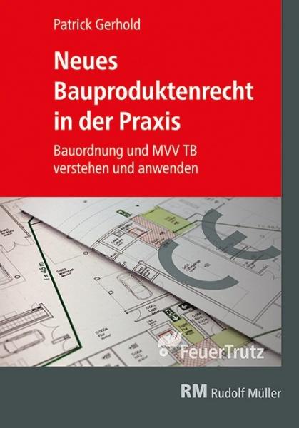 Neues Bauproduktenrecht in der Praxis