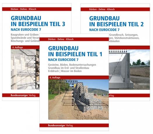 Grundbau in Beispielen Teil 1 - 3 nach Eurocode 7. 3 Bände - Gesamtpaket.